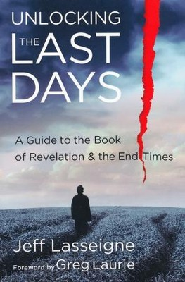 Unlocking the Last Days: A Guide to the Book of Revelation and the End Times  -     By: Jeff Lasseigne