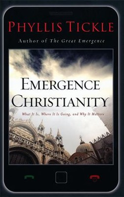 Emergence Christianity: What It Is, Where It Is Going, and Why It Matters  -     By: Phyllis Tickle