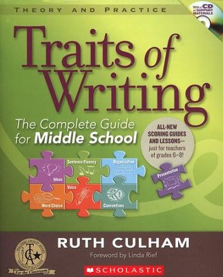 Traits of Writing: The Complete Guide for Middle School  -     By: Ruth Culham