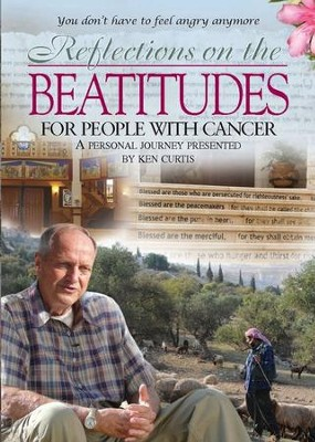 Reflections On the Beatitudes For People with Cancer   -     By: Ken Curtis