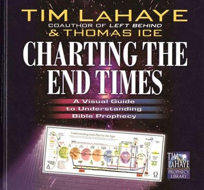 Charting the End Times: A Visual Guide to Understanding Bible Prophecy  -     By: Tim LaHaye, Thomas Ice
