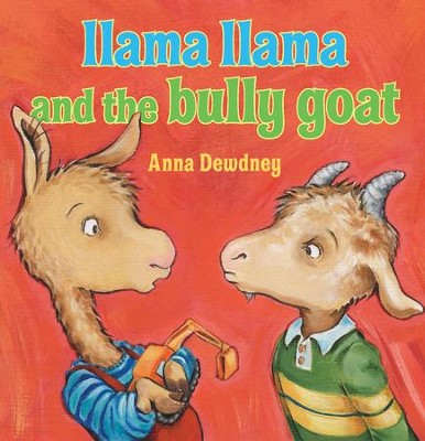 Llama Llama and the Bully Goat  -     By: Anna Dewdney