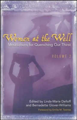 Women at the Well, Volume 2: Meditations for Quenching Our Thirst  -     By: Linda-Marie Delloff, Bernadette Glover-Williams