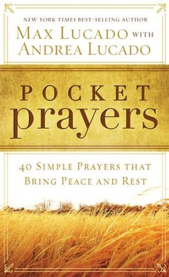 Pocket Prayers: 40 Simple Prayers That Bring Peace and Rest  -     By: Max Lucado