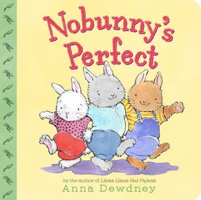 Nobunny's Perfect  -     By: Anna Dewdney