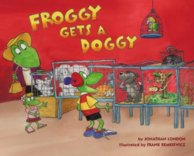 Froggy Gets a Doggy  -     By: Jonathan London     Illustrated By: Frank Remkiewicz