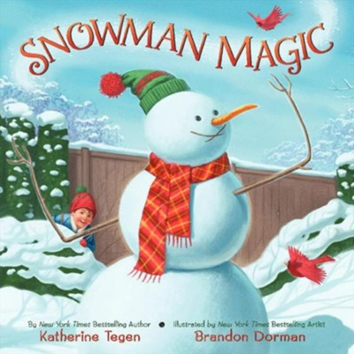 Snowman Magic  -     By: Katherine Tegen     Illustrated By: Brandon Dorman