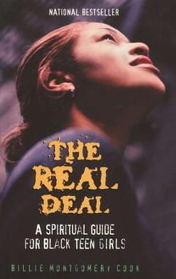 The Real Deal: A Spiritual Guide for Black Teen Girls       -     By: Billie Montgomery Cook