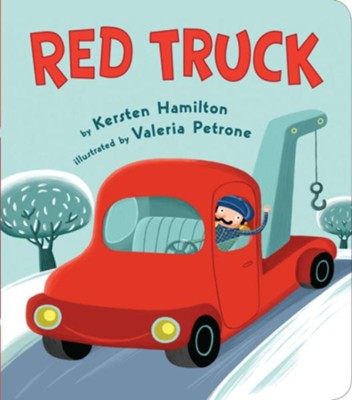 Red Truck  -     By: Kersten Hamilton     Illustrated By: Valeria Petrone