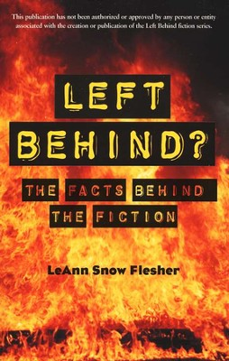 Left Behind? The Facts Behind the Fiction   -     By: LeAnn Snow Flesher