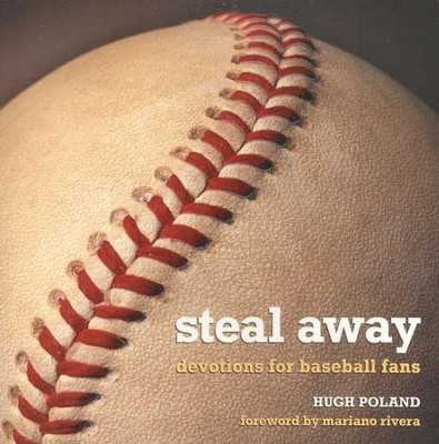 Steal Away: Devotions for Baseball Fans   -     By: Hugh Poland