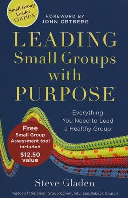 Leading Small Groups with Purpose: Everything You Need to Lead a Healthy Group  -     By: Steve Gladen