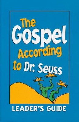 The Gospel According to Dr. Seuss: Leader's Guide   -