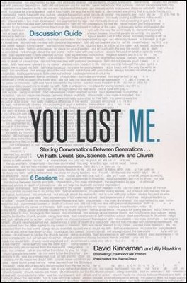 You Lost Me Discussion Guide: Why Young Christians Are Leaving Church...and Rethinking Faith-Discussion Guide  -     By: David Kinnaman