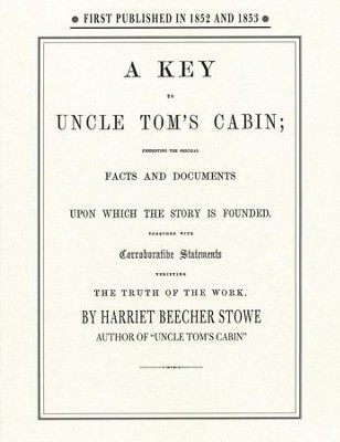 A Key to Uncle Tom's Cabin  -     By: Harriet Beecher Stowe