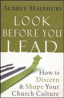 Look Before You Lead: How to Discern & Shape Your   Church Culture  -     By: Aubrey Malphurs