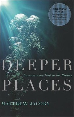 Deeper Places: Experiencing God in the Psalms  -     By: Matthew Jacoby
