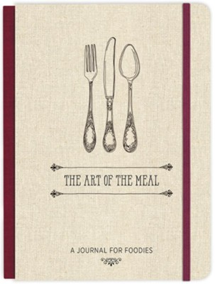 Art of the Meal: A Journal for Foodies  -