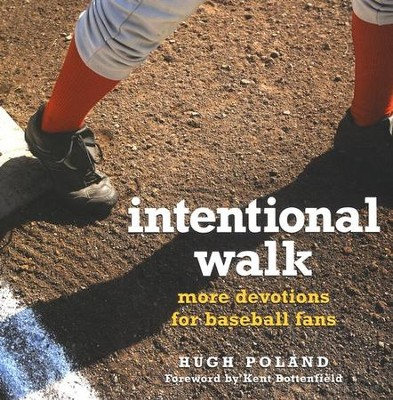 Intentional Walk: More Devotions for Baseball Fans  -     By: Hugh Poland