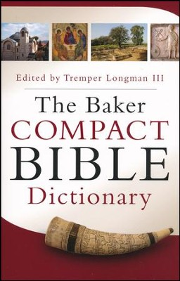 The Baker Compact Bible Dictionary  -     Edited By: Tremper Longman III     By: Edited by Tremper Longman III