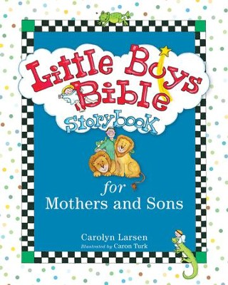 Little Boys Bible Storybook for Mothers and Sons  -     By: Carolyn Larsen