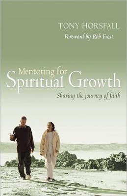Mentoring for Spiritual Growth   -     By: Tony Horsfall