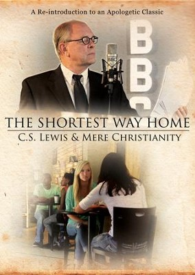The Shortest Way Home: C.S. Lewis and Mere Christianity--DVD  -