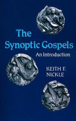 The Synoptic Gospels: A Introduction  -     By: Keith F. Nickle