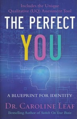 The perfect you a blueprint for identity dr caroline leaf the perfect you a blueprint for identity by dr caroline leaf fandeluxe Image collections