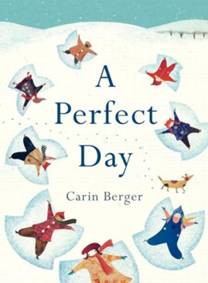 A Perfect Day  -     By: Carin Berger     Illustrated By: Carin Berger