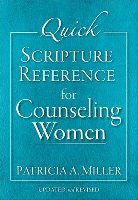 Quick Scripture Reference for Counseling Women, updated and rev. ed.  -     By: Patricia A. Miller