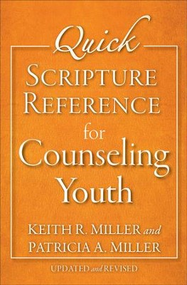 Quick Scripture Reference for Counseling Youth, updated and revised  -     By: Keith R. Miller, Patricia A. Miller