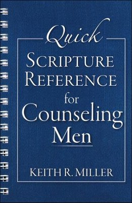 Quick Scripture Reference for Counseling Men  -     By: Keith R. Miller