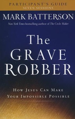 The Grave Robber Participant's Guide  -     By: Mark Batterson