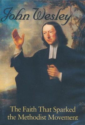 John Wesley: The Faith That Sparked the Methodist Movement, DVD   -