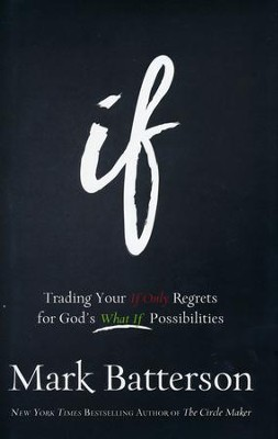 If: Trading Your If Only Regrets for God's What If Possibilities - Slightly Imperfect  -     By: Mark Batterson