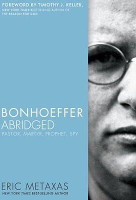 Bonhoeffer Abridged  -     By: Eric Metaxas, Timothy Keller