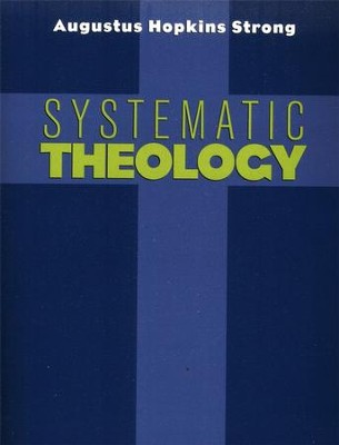Systematic Theology [Augustus H. Strong]   -     By: Augustus H. Strong