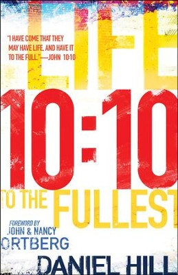 10:10: Life to the Fullest  -     By: Daniel Hill