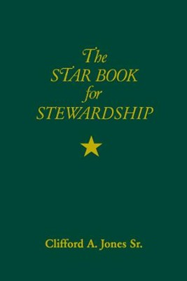 The Star Book for Stewardship  -     By: Clifford A. Jones Sr.