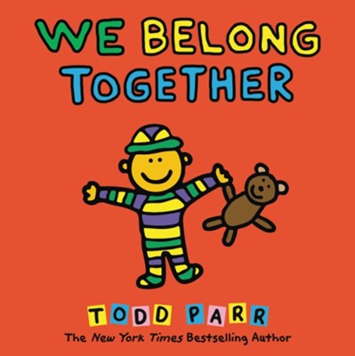 We Belong Together: A Book About Adoption and Families  -     By: Todd Parr