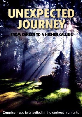 Unexpected Journey: From Cancer to a Higher Calling, DVD   -