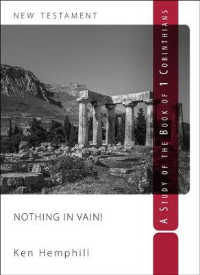 Nothing In Vain: A Study in First Corinthians  -     By: Ken Hemphill