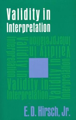 Validity in Interpretation  -     By: E.D. Hirsch Jr.