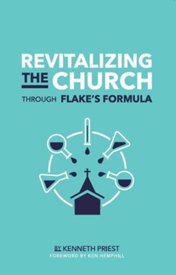 Revitalizing the Church Through Flake's Formula  -     By: Kenneth Priest