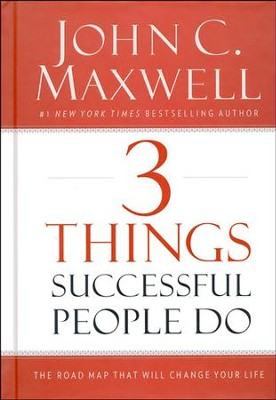 3 Things Successful People Do: The Road Map That Will Change Your Life  -     By: John C. Maxwell