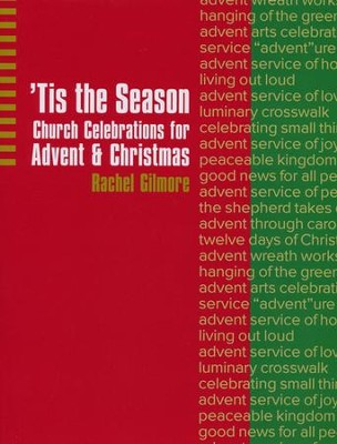 'Tis The Season: Church Celebrations For Advent And Christmas  -     By: Rachel Gilmore