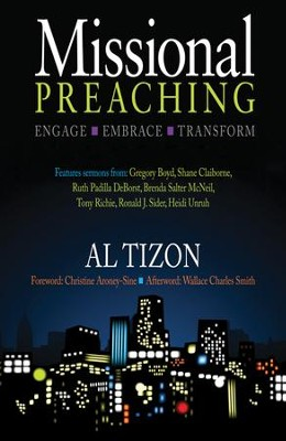 Missional Preaching: Engage - Embrace - Transform  -     By: Al Tizon