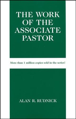 The Work of the Associate Pastor  -     By: Alan Rudnick