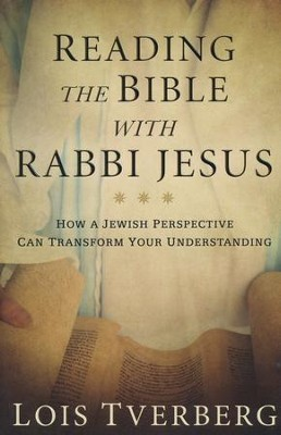 Reading the Bible with Rabbi Jesus  -     By: Lois Tverberg